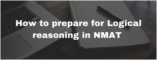 How to prepare for NMAT Logical Reasoning?
